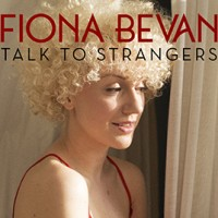 Fiona Bevan - Talk To Strangers